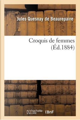 Croquis de Femmes by Quesnay de Beaurepai