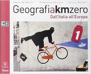 Geografia a km 0. Per la Scuola media. Con DVD. Con e-book. Con espansione online by R. De Marchi