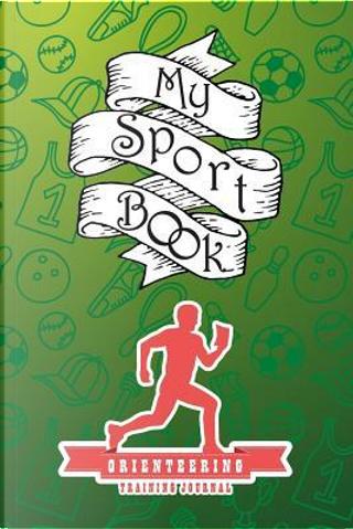 My sport book - Orienteering training journal by Till Hunter