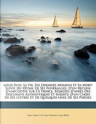 Louis Xviii by Emile Marco de Saint-Hilaire