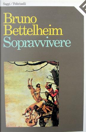 Sopravvivere by Bruno Bettelheim