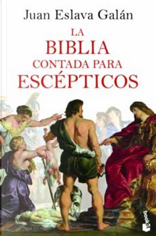 La Biblia contada para escépticos by Juan Eslava Galán