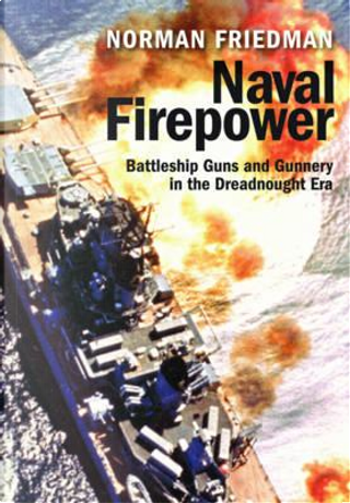 Naval Firepower by Norman Friedman