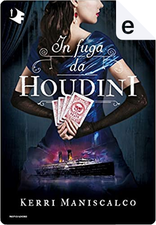 In fuga da Houdini by Kerri Maniscalco