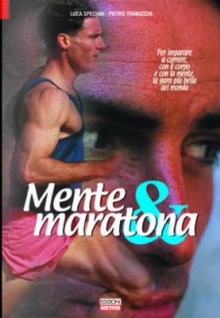 Mente e Maratona by Luca Speciani, Pietro Trabucchi