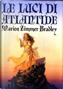Le luci di Atlantide by Marion Zimmer Bradley