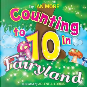 Counting to 10 in fairyland by Ian More