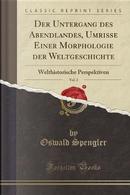 Der Untergang des Abendlandes, Umrisse Einer Morphologie der Weltgeschichte, Vol. 2 by Oswald Spengler