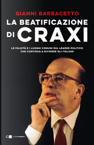 La beatificazione di Craxi by Gianni Barbacetto