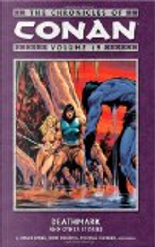 The Chronicles of Conan Volume 19 by Michael Fleisher, John Buscema, Others, Mary Jo Duffy, Ricardo Villamonte, Bruce Jones, Ernie Chan, Richard Howell, Alan Zelenetz