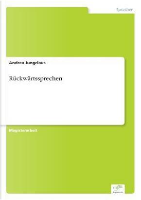 Rückwärtssprechen by Andrea Jungclaus