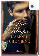 L'amore che viene by Lisa Kleypas