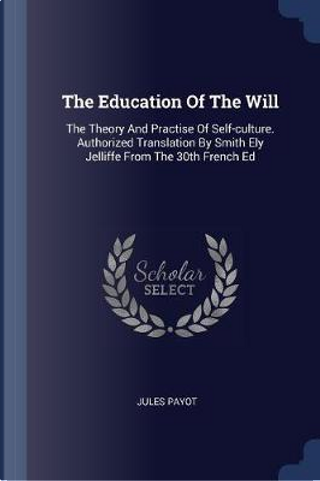 The Education of the Will by Jules Payot