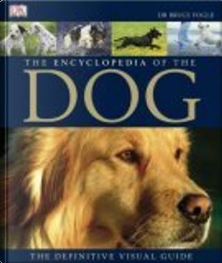 Encyclopedia of the Dog by Bruce Fogle