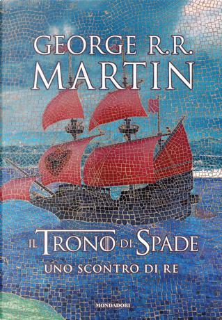 Il Trono di Spade. Libro 2: Uno scontro di re by George R.R. Martin