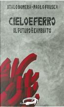 Cielo e ferro by Italo Bonera, Paolo Frusca