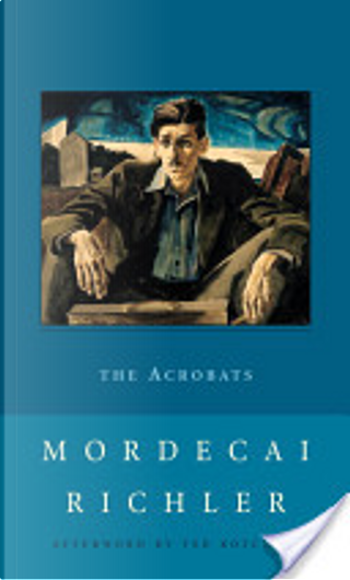 The Acrobats by Mordecai Richler