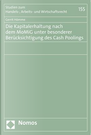 Die Kapitalerhaltung Nach Dem Momig Unter Besonderer Berucksichtigung Des Cash Poolings by Gerrit Homme