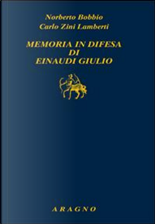 Memoria in difesa di Einaudi Giulio by Norberto Bobbio