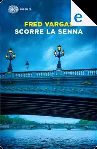 Scorre la Senna by Fred Vargas