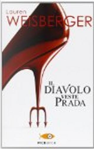 Il diavolo veste Prada by Lauren Weisberger