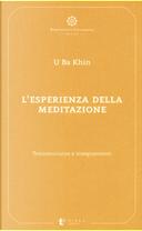 L'esperienza della meditazione by Sayagyi U Ba Khin