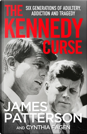 The Kennedy Curse by Cynthia Fagen, James Patterson