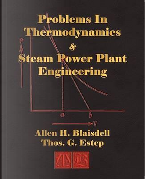 Problems In Thermodynamics And Steam Power Plant Engineering by Allen H. Blaisdell