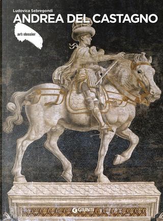 Andrea del Castagno by Ludovica Sebregondi