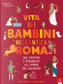 Vita dei bambini nell'Antica Roma by Chae Strathie
