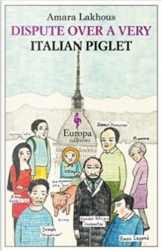 Dispute over a Very Italian Piglet by Amara Lakhous