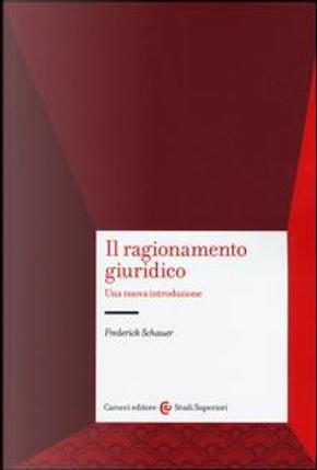 Il ragionamento giuridico. Una nuova introduzione by Frederick Schauer