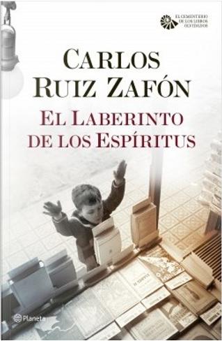 El laberinto de los espíritus by Carlos Ruiz Zafón