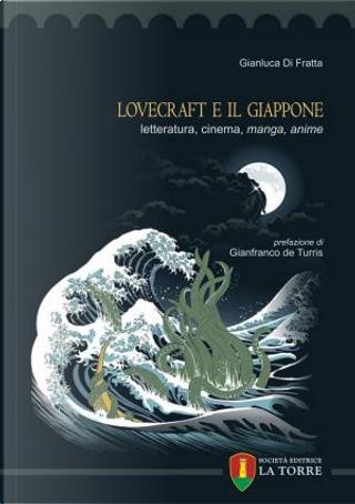 Lovecraft e il Giappone by Gianluca Di Fratta
