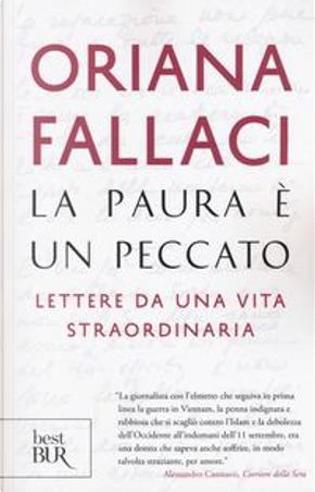 La paura è un peccato. Lettere da una vita straordinaria by Oriana Fallaci