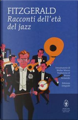 Racconti dell'età del jazz. Ediz. integrale by Francis Scott Fitzgerald
