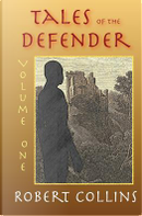 Tales of the Defender by Robert L. Collins