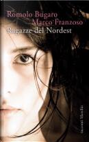 Ragazze del Nordest by Marco Franzoso, Romolo Bugaro