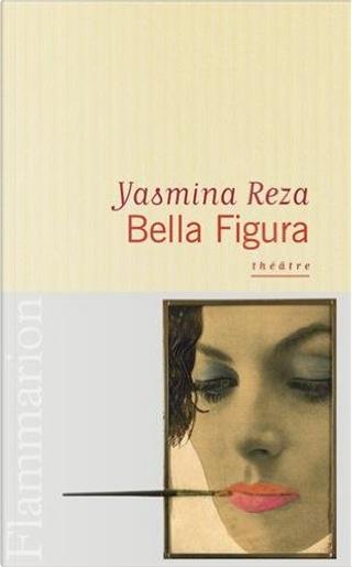 Bella figura by Yasmina Reza