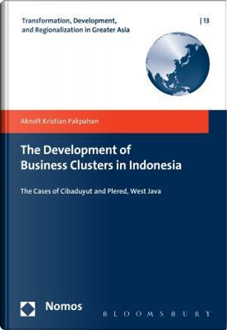 The Development of Business Clusters in Indonesia by Aknolt Kristian Pakpahan