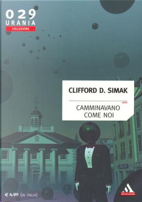 Camminavano come noi by Clifford D. Simak