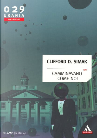 Camminavano come noi by Clifford D. Simak