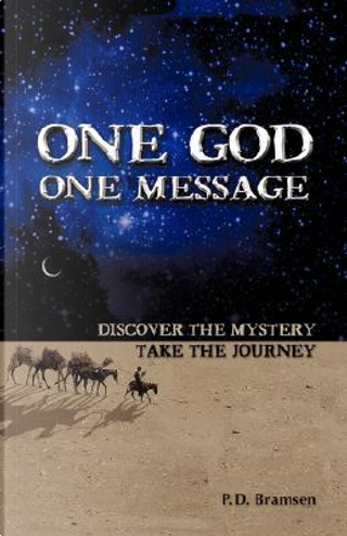 One God One Message by P D Bramsen