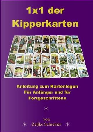 1x1 der Kipperkarten by Zeljko Schreiner