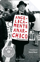 Angelicamente anarchico by Andrea Gallo