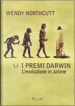 I premi Darwin by Wendy Northcutt