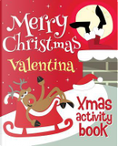 Merry Christmas Valentina - Xmas Activity Book by XmasSt