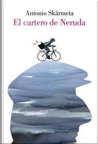 El cartero de Neruda/ The Postman by Antonio Skarmeta