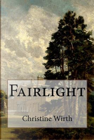 Fairlight by Christine Wirth
