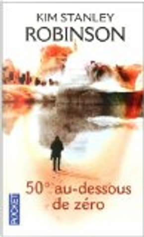 50° au-dessous de zéro by Kim Stanley Robinson